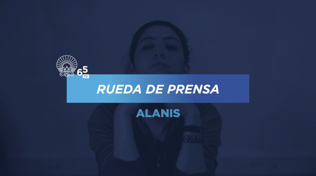 Press Conference ''Alanis'' (O.S.)