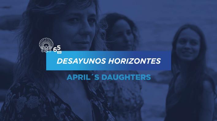 Desayunos Horizontes ''Las Hijas de Abril''