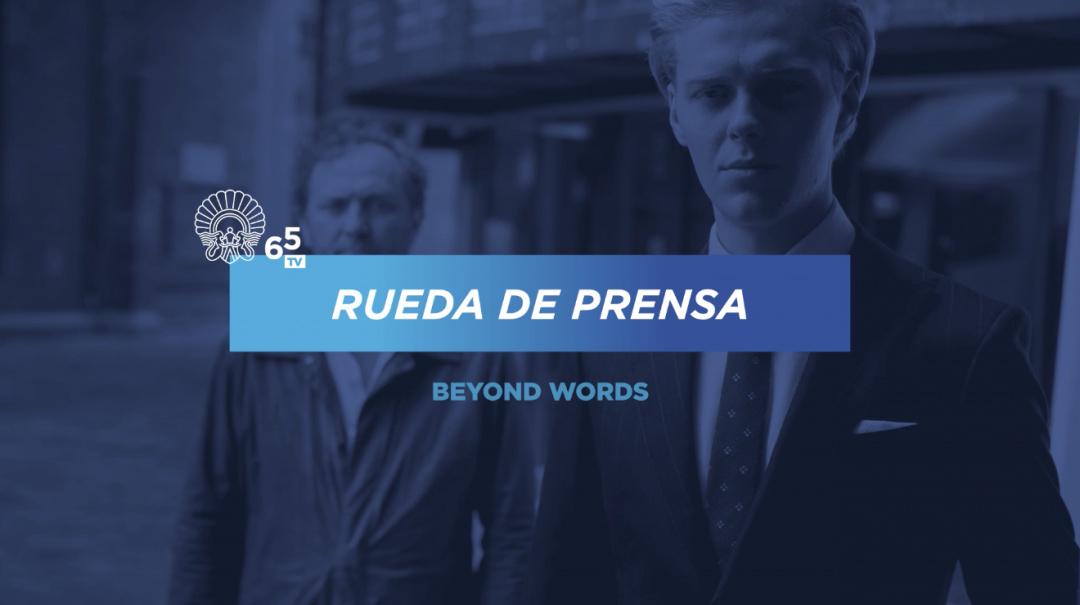 Rueda de prensa ''Beyond Words'' (S.O.)