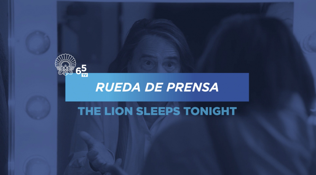 Rueda de prensa ''Le lion est mort ce soir / The Lion Sleeps Tonight'' (S.O.)