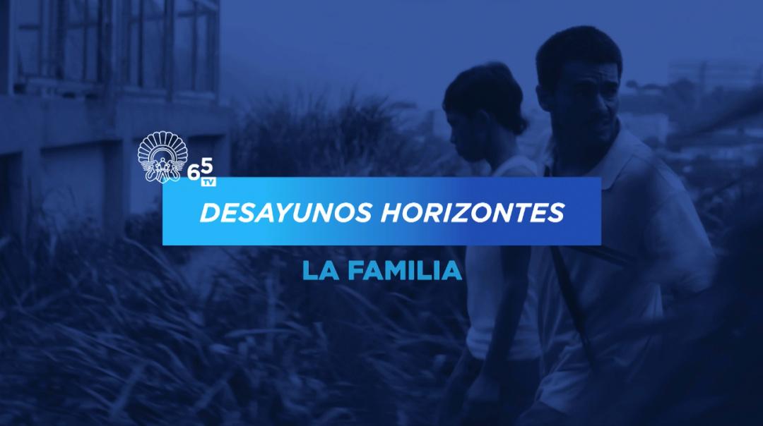 Desayunos Horizontes ''La familia''