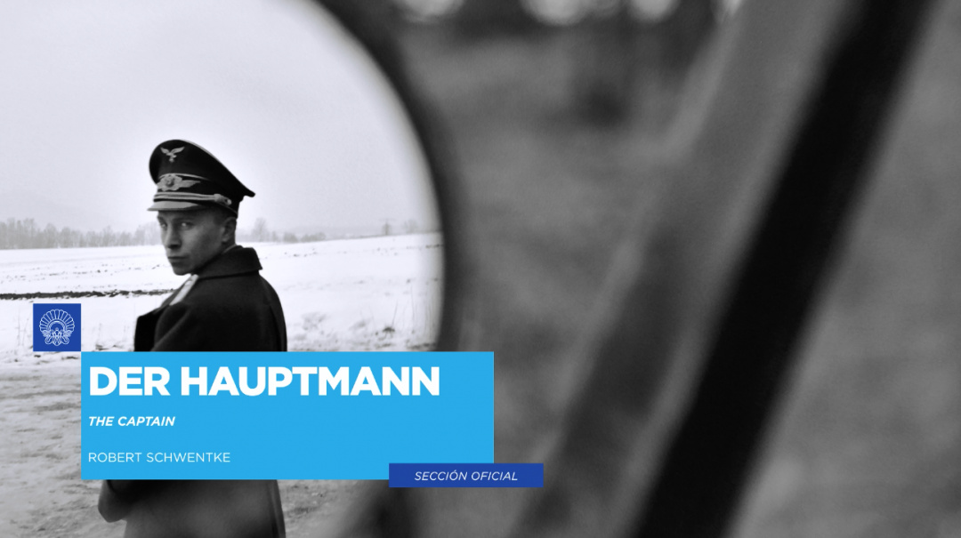 Llegadas ''Der Hauptmann / The Captain'' (S.O.)