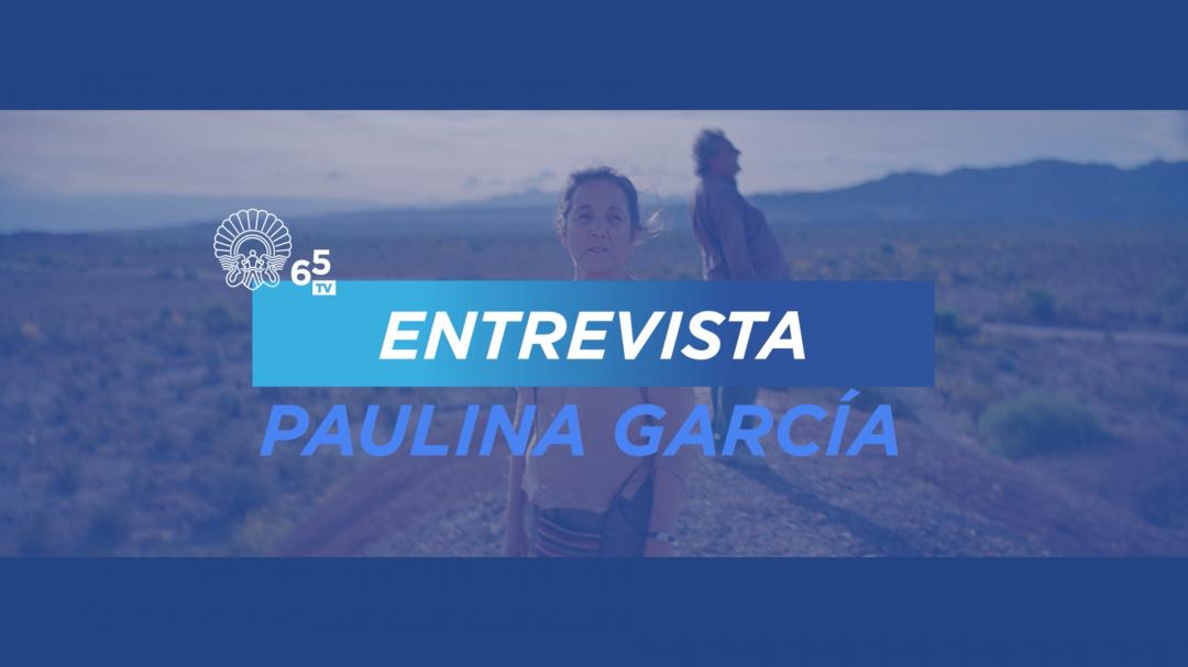 Entrevista con Paulina García ''La novia del desierto'' (H.L.)