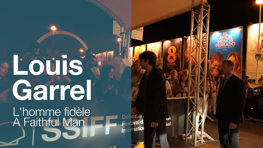 Arrival of ''LOUIS GARREL'' ''L'HOMME FIDÈLE / A FAITHFUL MAN'' (O.S)