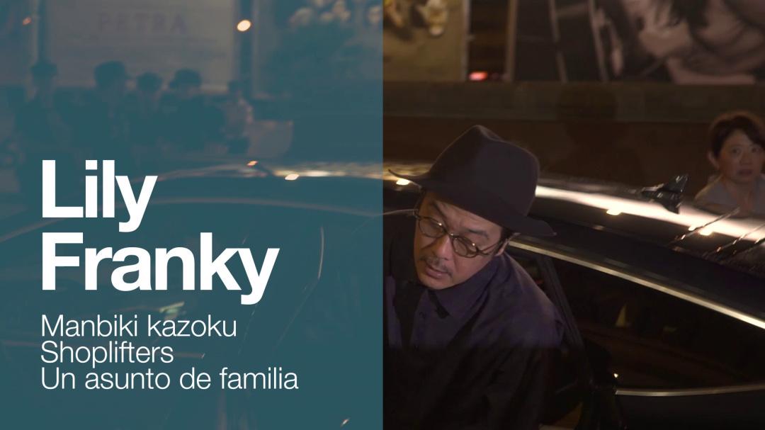Llegada de ''LILY FRANKY'' ''MANBIKI KAZOKU / SHOPLIFTERS'' (P.E)
