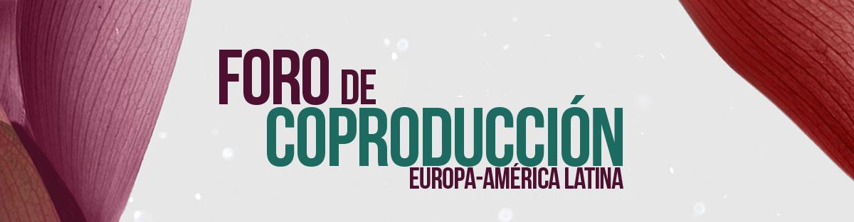 IX Foro de Coproducción Europa-América Latina